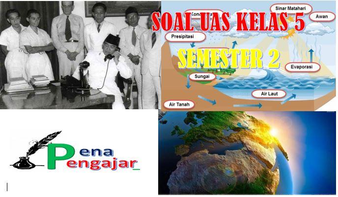 SOAL UAS KELAS 5 SEMESTER 2 KURIKULUM 2013