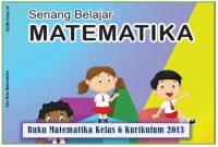 Buku matematika kelas 6 sd kurikulum 2013 revisi 2018. Untuk tahun pelajaran saat ini mulai banyak kelas 6 yang sudah melaksanakan krikulum 2013. Untuk sukses dalam pembelajaran di kelas tentu dibutuhkan sarana dan prasarana yang memadai. Salah satu sarana dan prasarana yang wajib dipenuhi yaitu kebutuhan akan buku ajar. Perlu diketahui dalam pembelajaran kurikulum 2013, dibagi menjadi 2 jenis, yaitu tematik dan mata pelajaran. Untuk pelajaran tematik khususnya kelas 6 terdiri dari muatan pelajaran: PPKn, Bahasa Indonesi, IPA, IPS, dan juga SBdP. Sedangkan Pendidikan Agama & Budi Pekerti, Matematika, PJOK serta muatan lokal termasuk dalam kelompok mata pelajaran.Dilihat dari pemetaan mapel dan mupel di kelas 6 tentu di dalam pembelajaran antara buku tematik dan buku Matematika tentu saja terpisah. Maka di Kelas juga membutuhkan Buku Matematika Kelas 6 Kurikulum 2013 Revisi 2018 agar pembelajaran di kelas dapat berjalan dengan lancar dan maksimal.Seperti kelas yang lain, di kelas 6 ini juga terdapat 2 jenis buku guru dan buku siswa. Kedua buku ini juga ada untuk mata pelajaran Matematika kelas 6 kurikulum 2013. Yuk kita simak bersama sama penjelasannya di bawah ini.Buku Guru Matematika Kelas 6 Kurikulum 2013 Revisi 2018Maksud dan tujuan disusunnya buku guru ini yaitu untuk membantu para guru dalam mempersiapkan perangkat pembelajaran sehingga pembelajaran di kelas bisa berjalan maksimal dan mudah dipahami siswa, sesuai dengan amanat dari Kurikulum 2013. Jenis pendekatan yang dipakai dalam kurikulum 2013 yakni pendekatan santifik, yakni: mengamati, menanya, menalar, mencoba, dan mengkomunikasikan. Dan masing-masing tahapan tersebut bisa kita jumpai dalam Buku Guru Matematika Kelas 6 Kurikulum 2013 revisi terbaru.Selain itu di dalam buku guru matematika kelas 6 ini terdiri dari 2 bagian, yakni bagian I dan bagian II. Untuk bagian I berisi mengenai Buku Petunjuk Khusus. Sedangkan pada bagian II berupa Buku Petunjuk Umum, yang terdiri diri: pendahuluan, cakupan dan ruang