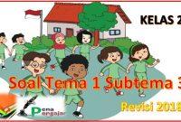 soal tematik kelas 2 tema 1 subtema 3 revisi 2018 kurikulum 2013 semester 1