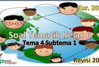 soal tematik kelas 6 tema 4 subtema 1 revisi 2018