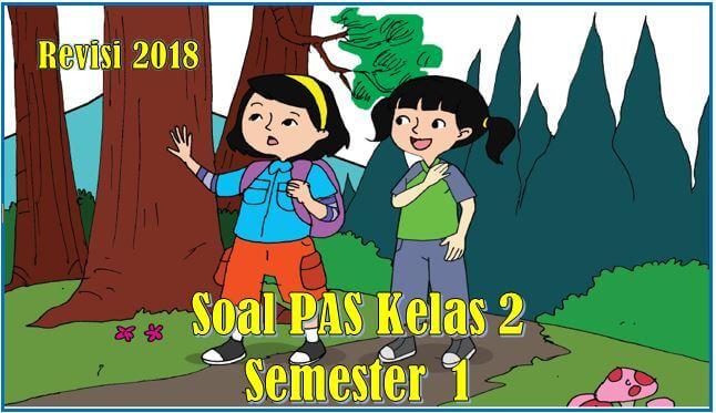 soal PAS kelas 2 semester 1 kurikulum 2013 revisi terbaru
