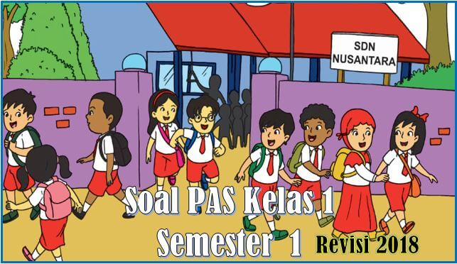 soal PAS/UAS kelas 1 semester 1