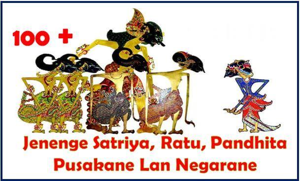 Jenenge Satriya, Ratu, Pandhita Pusakane Lan Negarane