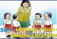 soal tematik kelas 6 tema 7 subtema 2 dan kunci jawaban revisi 2018