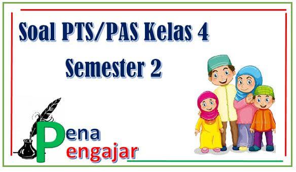 soal UTS/UAS PAI kelas 4 semester 2 kurikulum 2013